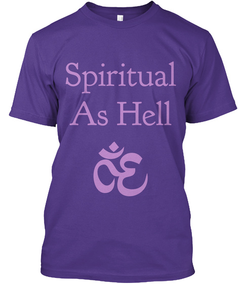 Spiritual As Hell  Purple T-Shirt Front