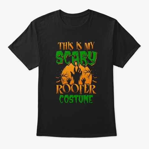 This Is My Scary Roofer Costume T Shirt Black T-Shirt Front