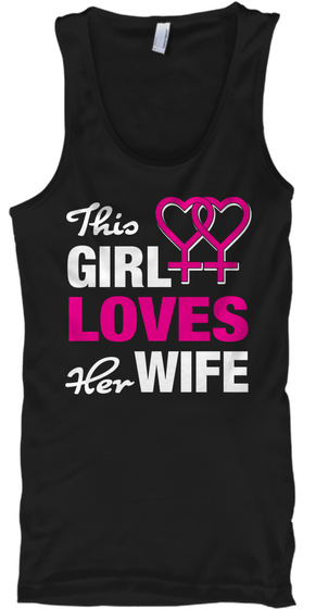 This Girl Loves Her Wife* Black T-Shirt Front