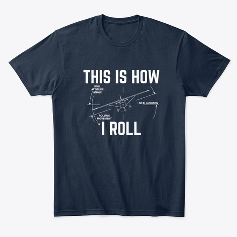 This Is How I Roll Gift New Navy T-Shirt Front