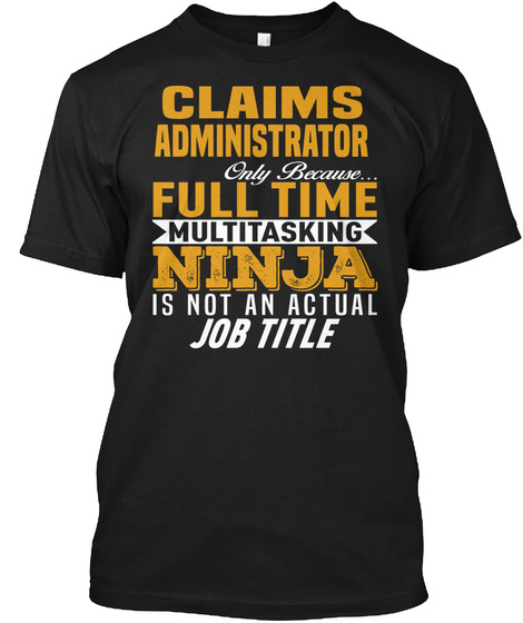 Claims Administrator Black T-Shirt Front