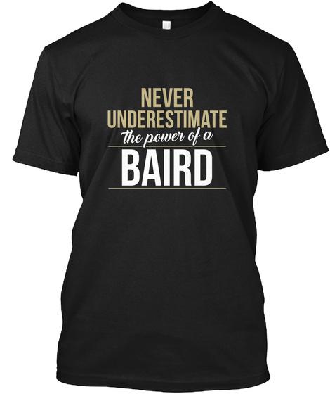 Baird   Never Underestimate A Baird Black T-Shirt Front
