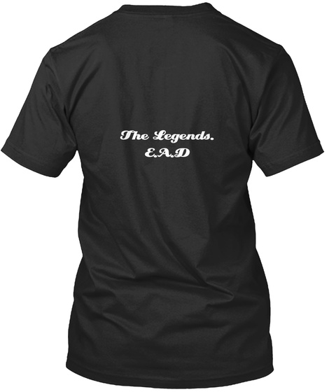 The Legends. E.A.D Black T-Shirt Back