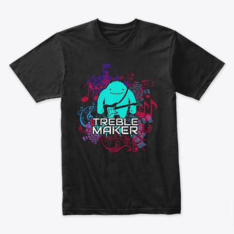 Treble Maker Black T-Shirt Front