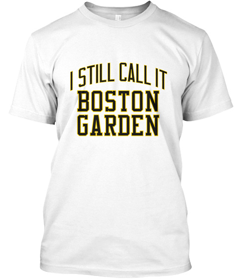 Naming Wrongs: Boston Garden (White 1) White T-Shirt Front