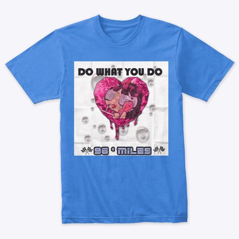 Ninety6miles Presents Do What You Do   Vintage Royal T-Shirt Front