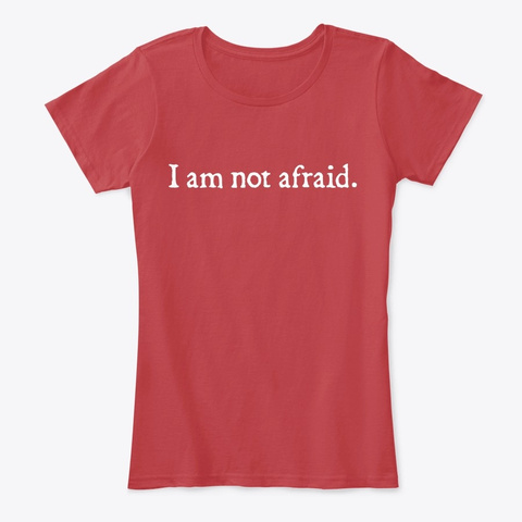 I Am Not Afraid Classic Red T-Shirt Front