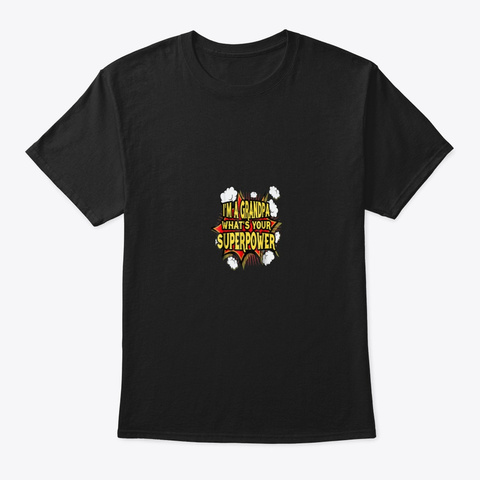 2018 Im A Grandpa Whats Yours Super Black T-Shirt Front