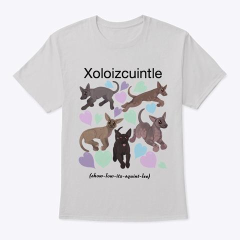 Xoloitzcuintle Dog Art Light Steel T-Shirt Front