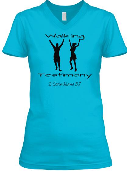 Walking Testimony 2 Corinthians 5:7 Turquoise T-Shirt Front