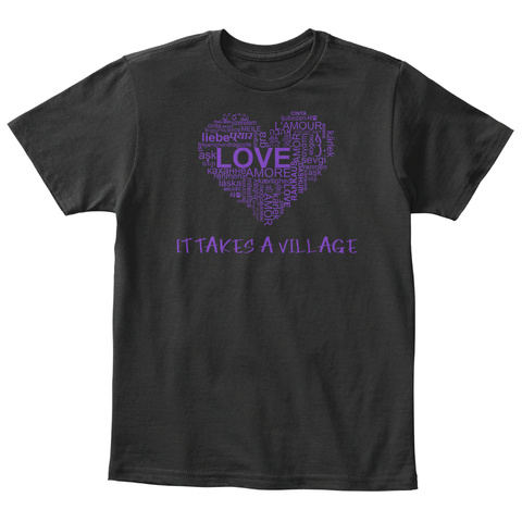 Liebe Lamour Love Amore It Takes A Village Black T-Shirt Front