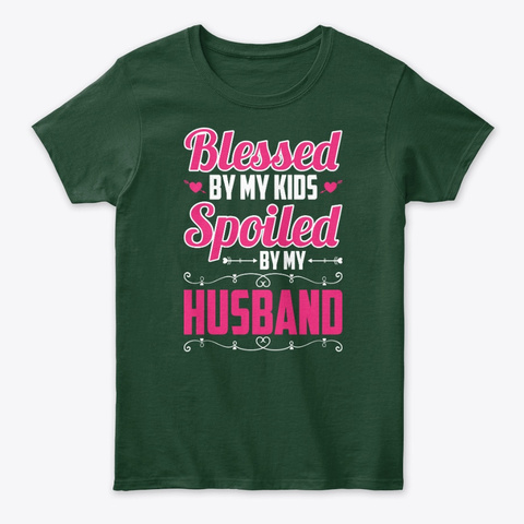 Blessed Mom Spoiled Wife  Mother's Day Forest Green T-Shirt Front