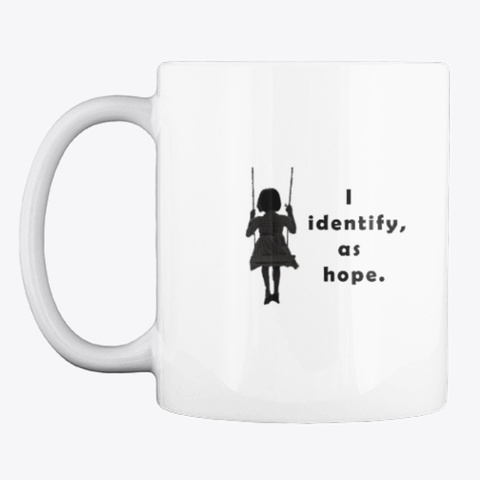 I Identify As Hope White T-Shirt Front