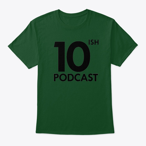 10ish Podcast Logo Deep Forest T-Shirt Front