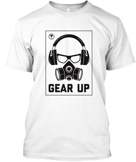 Gear Up White T-Shirt Front