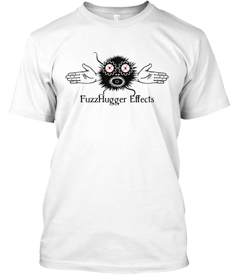 Fuzz Hugger Effects White T-Shirt Front