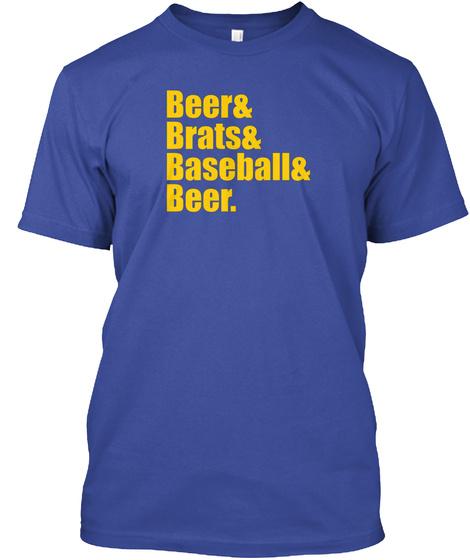 Beer Amp Brats Amp Baseball Deep Royal T-Shirt Front