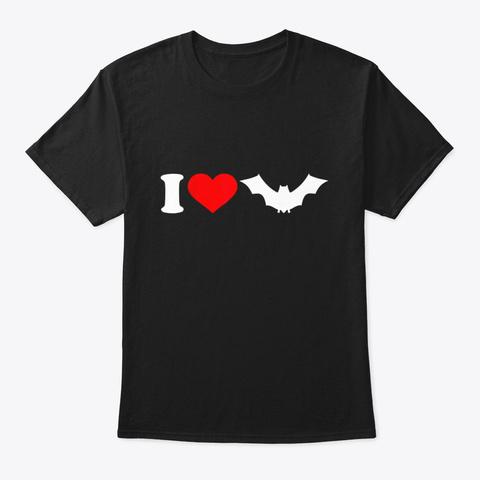 I Love Bats T Shirt Black T-Shirt Front