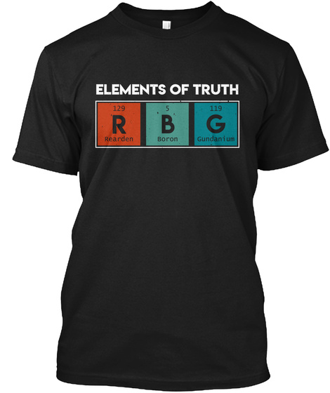 Elements Of Truth Rbg Ruth Bader Ginsbur Black T-Shirt Front