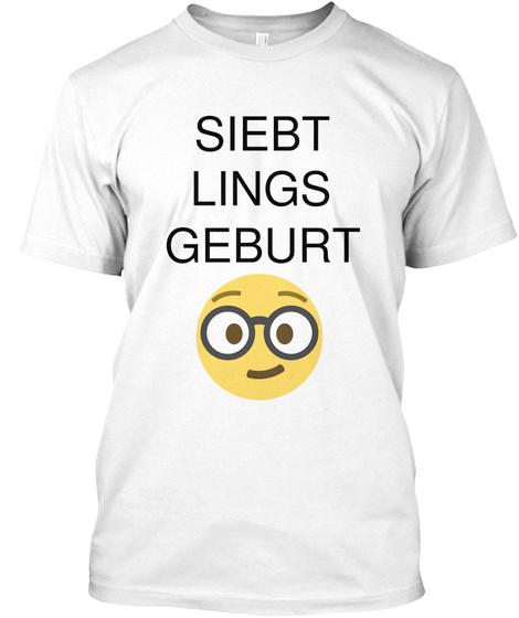 Siebt Lings Geburt White T-Shirt Front