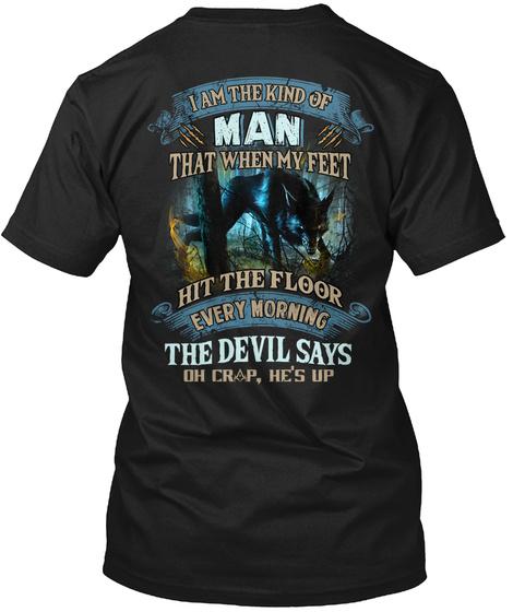 I Am The Kind Of Man  Black T-Shirt Back