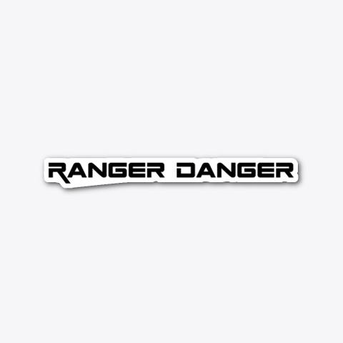 Ranger Danger V1.4 Sticker Standard T-Shirt Front