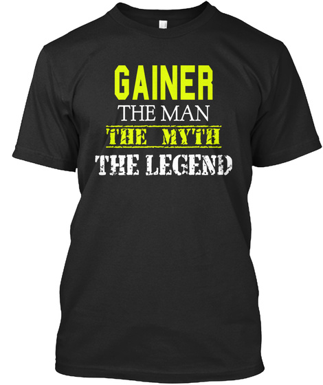 Gainer The Man The Myth The Legend Black T-Shirt Front