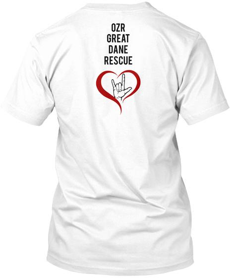 Ozr Great Dane Rescue White T-Shirt Back