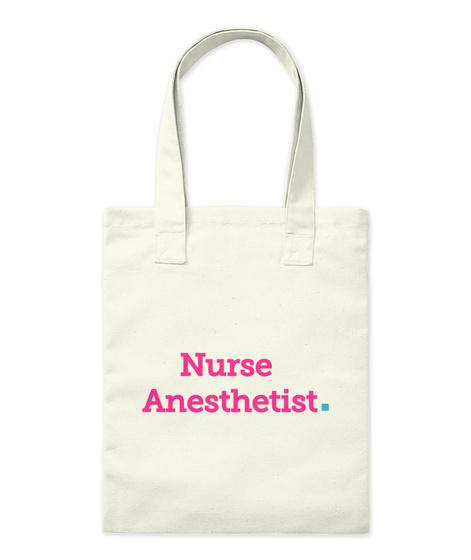 Nurse  Anesthetist . Natural Tote Bag Front