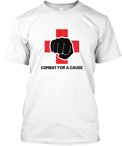 Combat For A Cause White T-Shirt Front