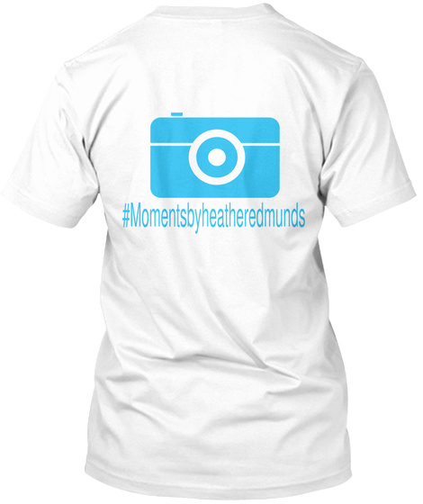 #Momentsbyheatheredmunds White T-Shirt Back