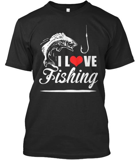I Love Fishing Black T-Shirt Front