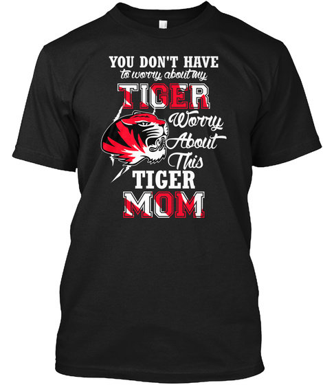 Don't Worry About My Tiger Black T-Shirt Front