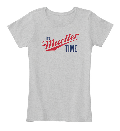 It's Mueller Time Light Heather Grey Women's T-Shirt Front