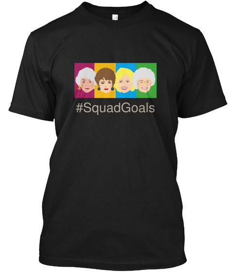 #Squad Goals Black T-Shirt Front