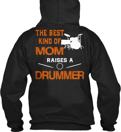 The Best Mom Raises A Drummer Black T-Shirt Back
