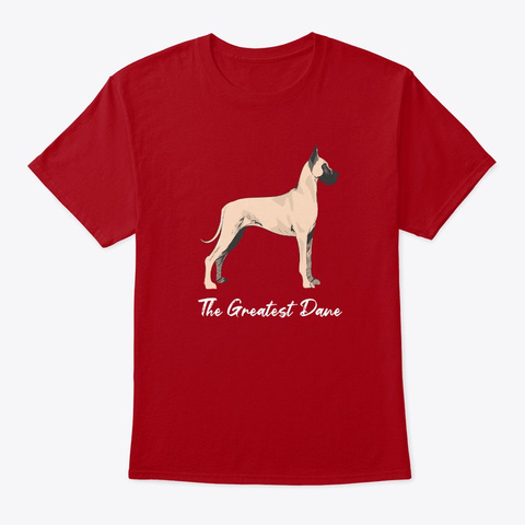 The Greatest Dane Dog Art Deep Red T-Shirt Front