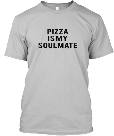 Pizza Is My Soulmate Sport Grey T-Shirt Front