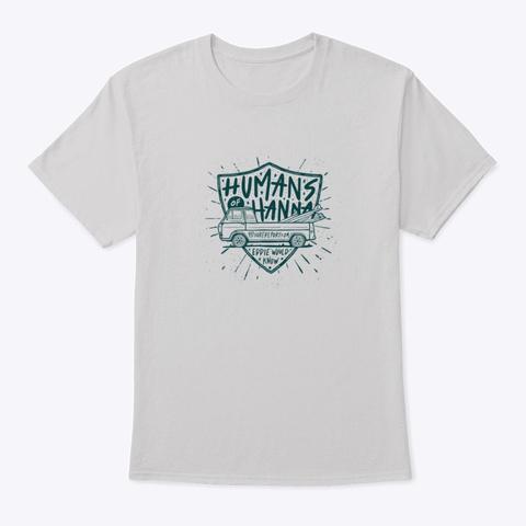 Human's Of Hanna2 Light Steel T-Shirt Front