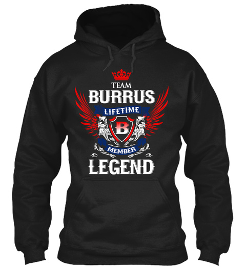 Team Burrus Lifetime Member Legend Black T-Shirt Front