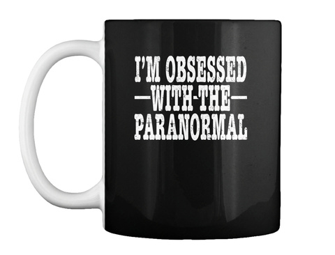 I'm Obsessed With The Paranormal Black Mug Front