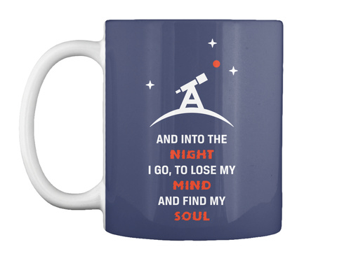And Into The Night I Go, To Lose My Mind And Find My Soul Dk Navy Mug Front
