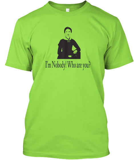 I'm Nobody! Who Are You? Lime T-Shirt Front