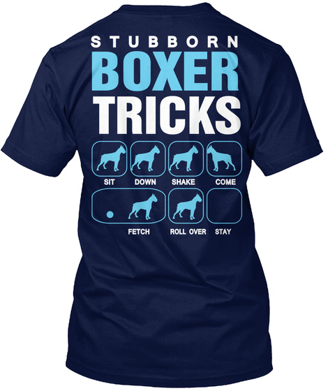 Stubborn Boxer Tricks Sit Down Shake Come Fetch Roll Over Stay Navy T-Shirt Back