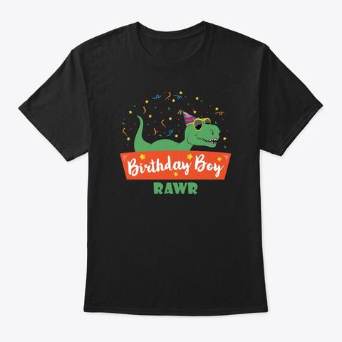 Birthday Boy Dinosaur Shirt Best Apparel Black T-Shirt Front