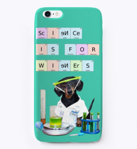 Science Is For Wieners Phone Case Aqua T-Shirt Front