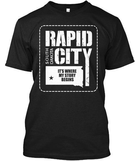 Rapid City South Dakota It's Where My Story Begins Black T-Shirt Front