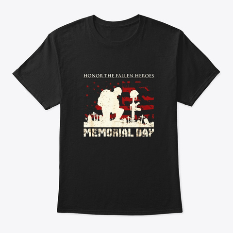 Memorial Day Honor The Fallen Heroes Us Black T-Shirt Front