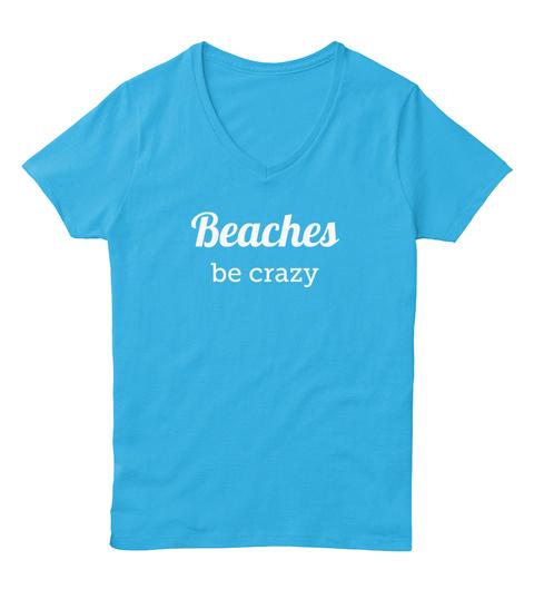 Beaches  Be Crazy Aquatic Blue  T-Shirt Front