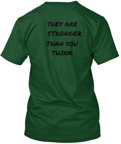They Are Stronger Than You Think Deep Forest T-Shirt Back